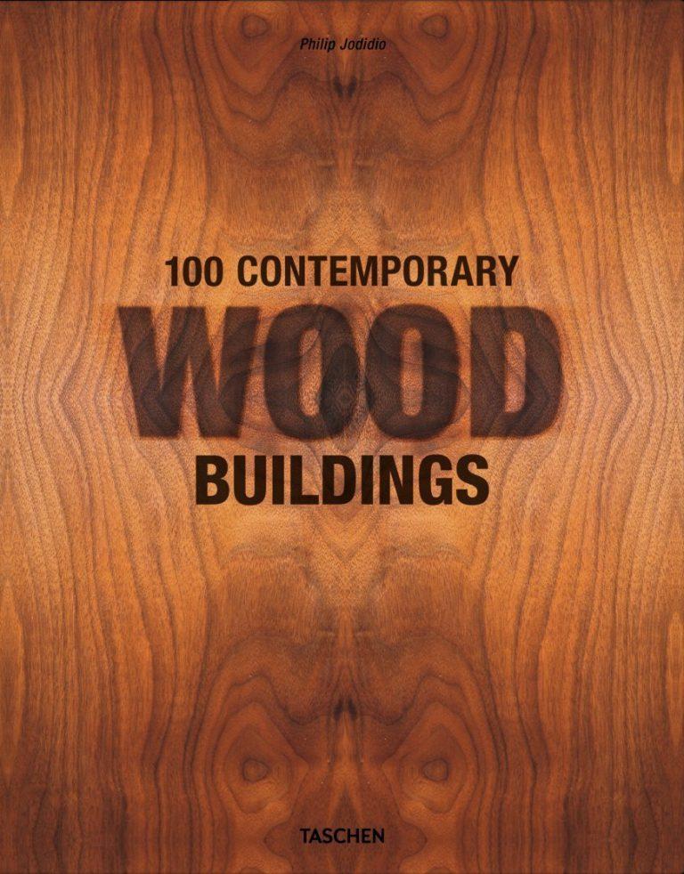 """Holzbauten, 100 zeitgenössische Holzbauten – Rezension zu """"100 Contemporary Wood Buildings"""" von Philipp Jodidio"""