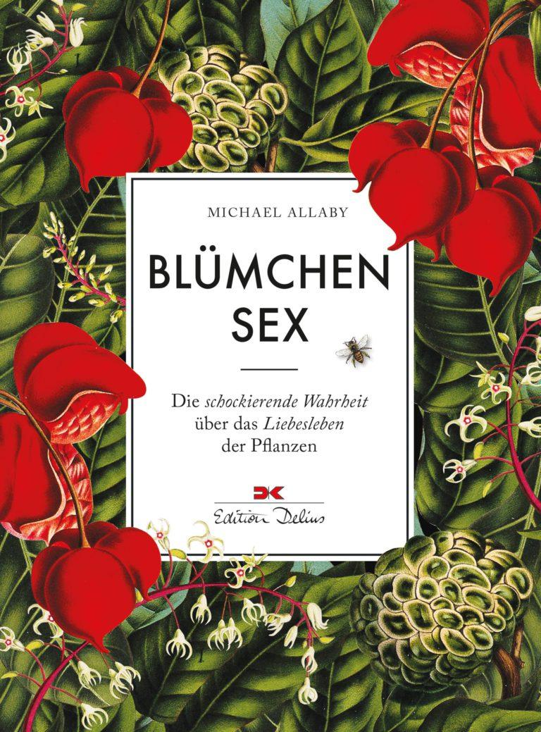"""Pflanzen und Populismus oder Michael Allaby über """"Blümchensex"""""""
