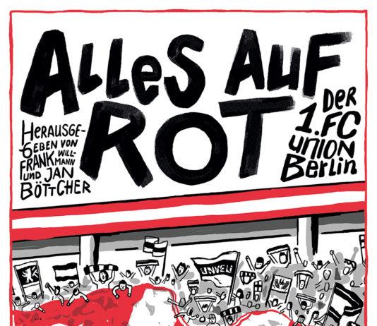 Alles auf Rot. Der 1. FC Union Berlin.
