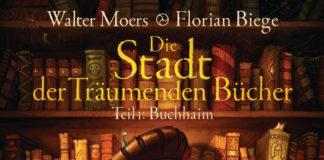 Walter Moers und Florian Biege: Die Stadt der Träumenden Bücher