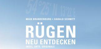 Maik Brandenburg und Harald Schmitt: Rügen neu entdecken.