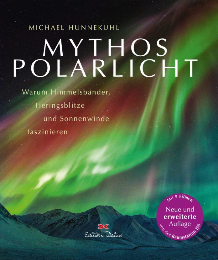 Michael Hunnekuhl: Mythos Polarlicht.