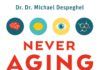 The Never Aging Story von Dr. Dr. Michael Despeghel.
