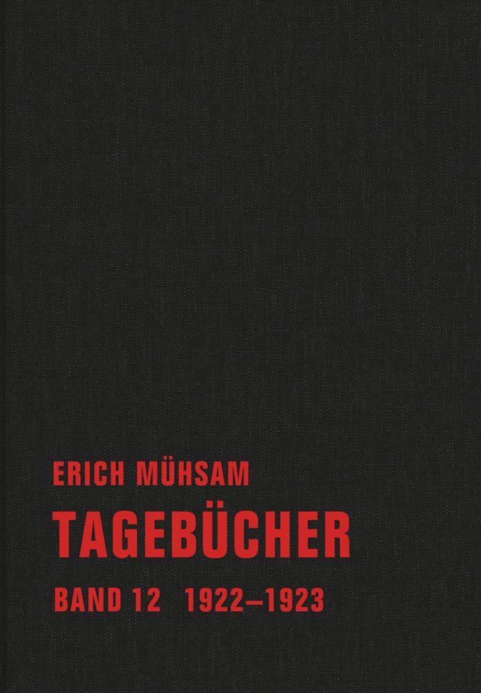 Erich Mühsam, Tagebücher, Band 12, 1922 - 1923.