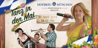 Tanz in den Mai im Hofbräu München, Wirtshaus Berlin.