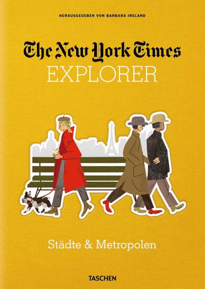 The New York Times Explorer. Städte & Metropolen. Herausgegeben von Barbara Ireland.