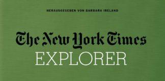 The New York Times Explorer. Straßen, Schienen & Wasserwege. Herausgegeben von Barbara Ireland.