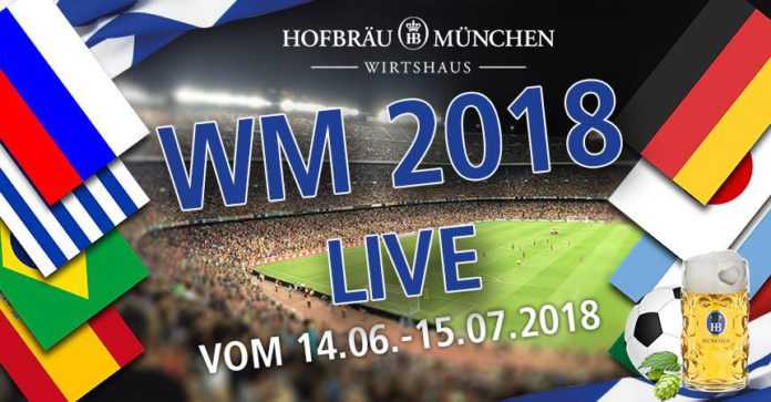 Weltmeisterschaft der Männerfußballer 2018 gucken im Hofbräu München, Wirtshaus Berlin.