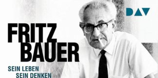 Fritz Bauer. Sein Leben, sein Denken, sein Wirken.