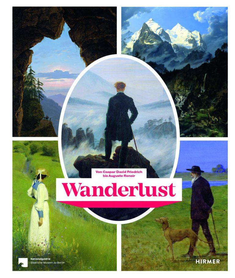 Wanderlust in einer Berliner Ausstellung mit Meisterwerken von der Romantik bis in die Klassische Moderne und in einem Katalog aus dem Verlag Hirmer