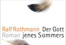 """""""Der Gott jenes Sommers"""" von Ralf Rothmann."""