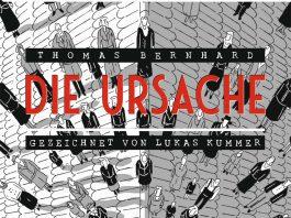 Thomas Bernhard: Die Ursache, gezeichnet von Lukas Kummer.