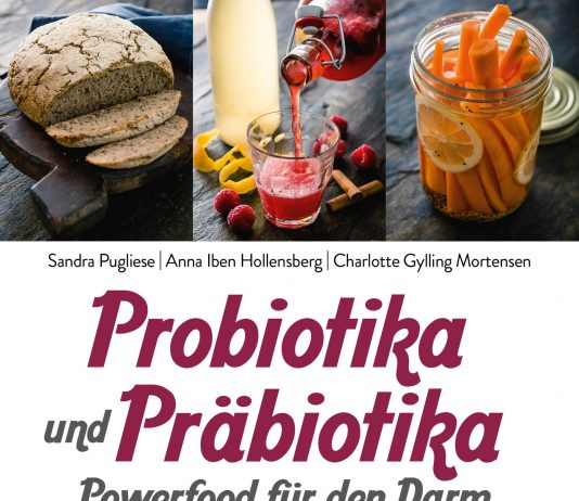 """""""Probiotika und Präbiotika - Powerfood für den Darm"""" von Sandra Pugliese, Anna Iben Hollensberg und Charlotte Gylling Mortensen"""