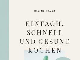 """""""Einfach, schnell und gesund kochen"""" von Regine Mauer."""