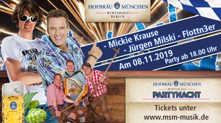 Mickie Krause, Jürgen Milski und Flottn3er – Partynacht im Hofbräu Wirtshaus Berlin